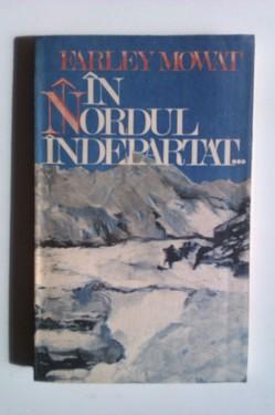 Farley Mowat - In nordul indepartat...