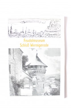 Feudalmuseum Schloss Wernigerode (mic album in limba germana)