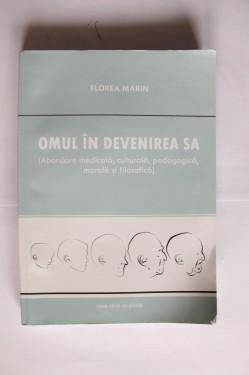 Florea Marin - Omul in devenirea sa (cu autograf)