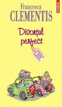 Francesca Clementis - Divortul perfect