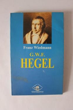 Franz Wiedmann - G.W.F. Hegel