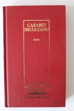 G. Ibraileanu - Adela (editie hardcover)