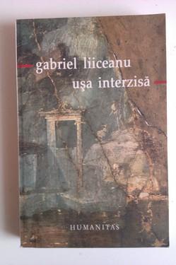 Gabriel Liiceanu - Uşa interzisă (cu autograf)