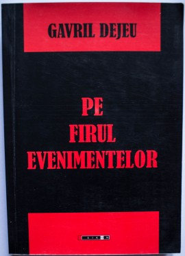 Gavril Dejeu - Pe firul evenimentelor (cu autograf)