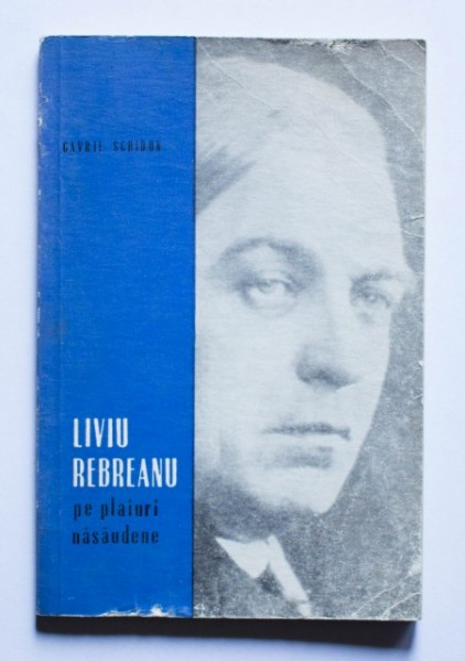Gavril Scridon - Liviu Rebreanu pe plaiuri nasaudene