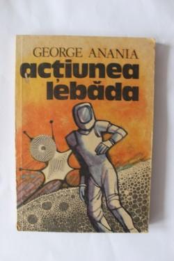 George Anania - Actiunea Lebada