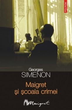 Georges Simenon - Maigret si scoala crimei