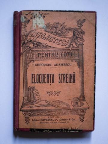 Gheorghe Adamescu - Elocventa streina (editie interbelica, hardcover, frumos relegata)