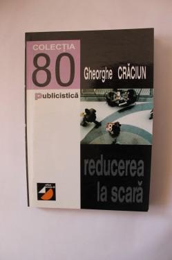 Gheorghe Craciun - Reducerea la scara