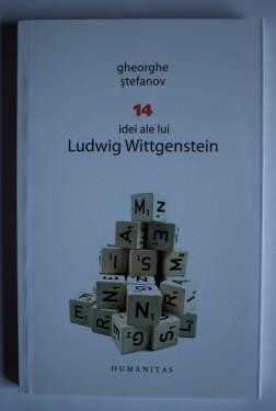Gheorghe Stefanov - 14 idei ale lui Ludwig Wittgenstein