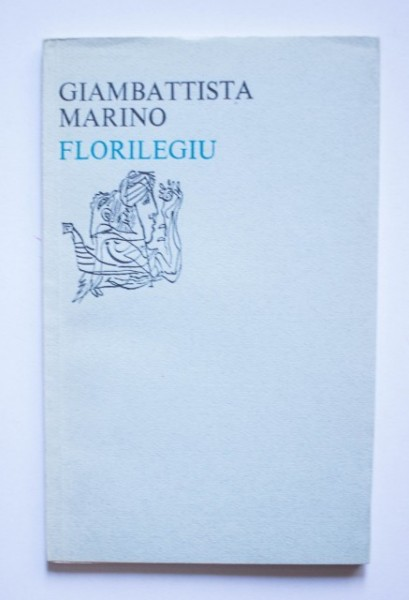 Giambattista Marino - Florilegiu (editie bilingva, romano-italiana)