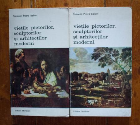 Giovanni Pietro Bellori - Vietile pictorilor, sculptorilor si arhitectilor moderni (2 vol.)