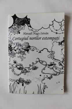 Havadi Nagy Istvan - Cortegiul norilor estompati (cu autograf)