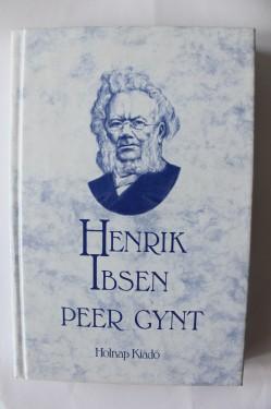 Henrik Ibsen - Peer Gynt (editie hardover, in limba maghiara)