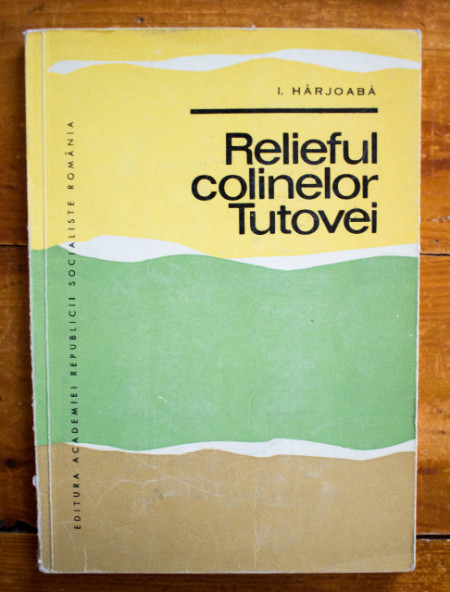 I. Harjoaba - Relieful Colinelor Tutovei
