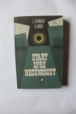 I. Stanciu, O. Goga - Start spre necunoscut