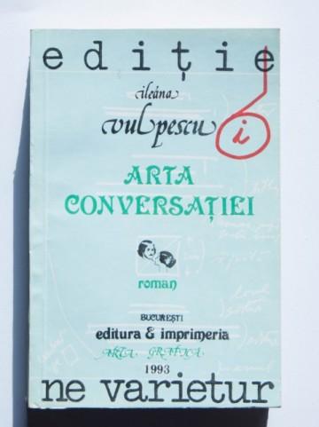 Ileana Vulpescu - Arta conversatiei