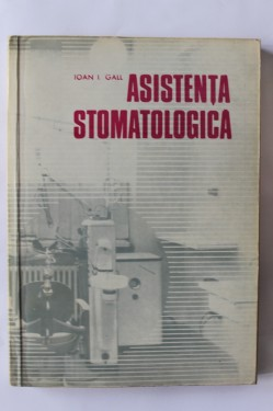 Ioan I. Gall - Asistenta stomatologica