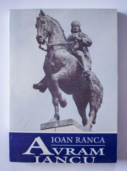 Ioan Ranca - Avram Iancu pe baricadele Apusenilor. Relatari contemporane ale unor apropiati si adversari