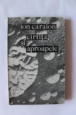 Ion Caraion - Cartita si aproapele (cu autograf)