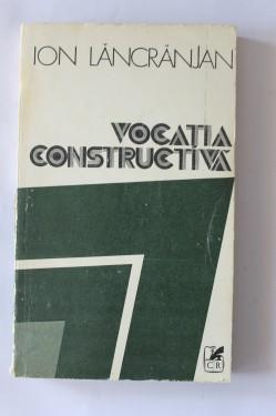 Ion Lancranjan - Vocatia constructiva