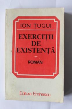 Ion Tugui - Exercitii de existenta (cu autograf)