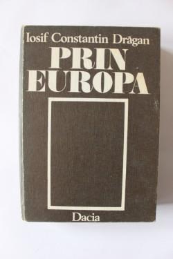 Iosif Constantin Dragan - Prin Europa (editie hardcover)