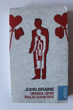 John Braine - Drumul spre inalta socitetate