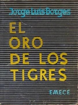 Jorge Luis Borges - El oro de los tigres (editie princeps, in limba spaniola)