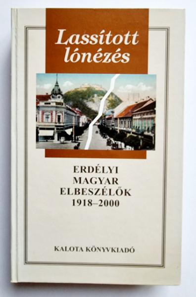 Lassitott lonezes - Erdely magyar elbeszelok 1918-2000 (editie hardcover)