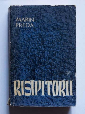 Marin Preda - Risipitorii (editie princeps)