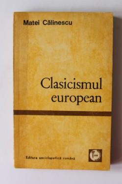 Matei Calinescu - Clasicismul european