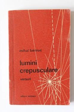 Mihai Beniuc - Lumini crepusculare