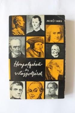 Miko Imre - Honpolgarok es vilagpolgarok