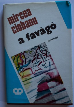 Mircea Ciobanu - A favago (editie hardcover)