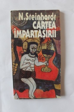 N. Steinhardt - Cartea impartasirii