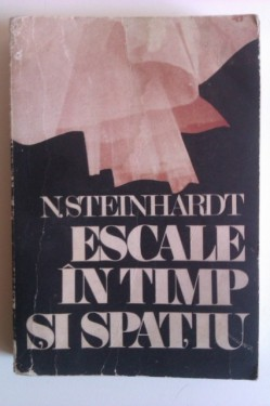 N. Steinhardt - Escale in timp si spatiu