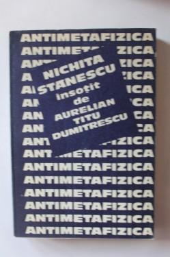 Nichita Stanescu, Aurelian Titu Dumitrescu - Antimetafizica