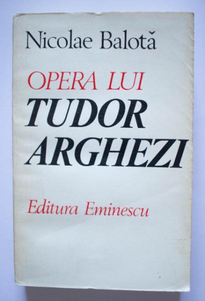 Nicolae Balota - Opera lui Tudor Arghezi