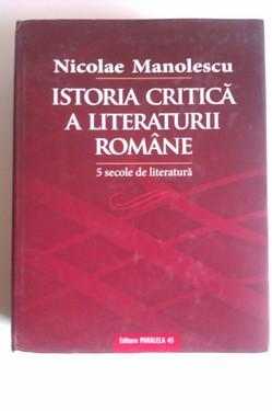 Nicolae Manolescu - Istoria critica a literaturii romane. 5 secole de literatura (editie hardcover)