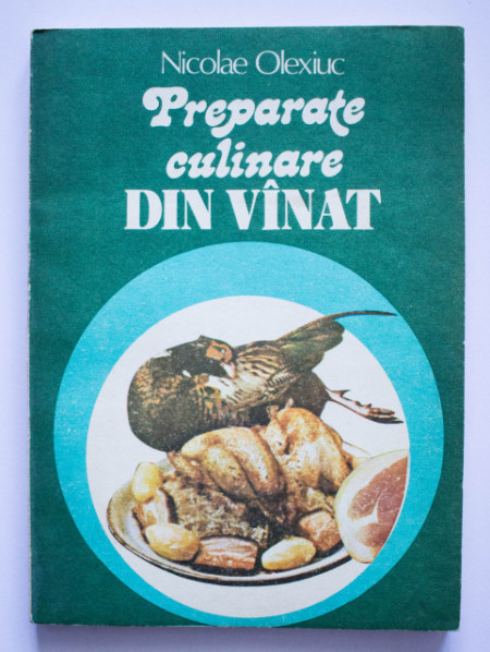 Nicolae Olexiuc - Preparate culinare din vanat