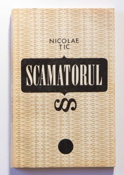 Nicolae Tic - Scamatorul