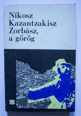 Nikos Kazantzakisz - Zorbasz, a gorog