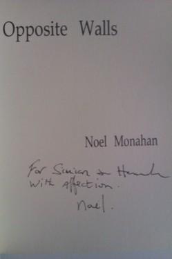 Noel Monahan - Opossite Walls (cu autograf)