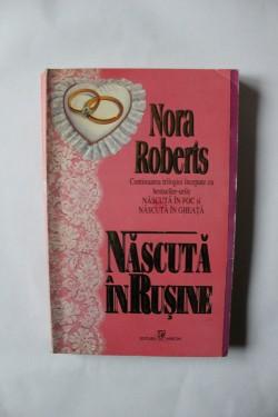 Nora Roberts - Nascuta in rusine