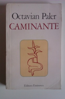 Octavian Paler - Caminante