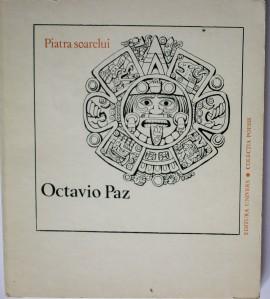 Octavio Paz - Piatra soarelui