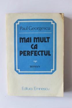 Paul Georgescu - Mai mult ca perfectul