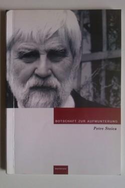 Petre Stoica - Botschaft zur Aufmunterung (editie bilingva romano-germana, cu autograf)