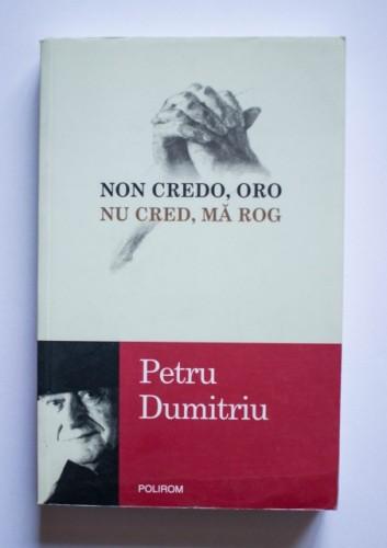Petru Dumitriu - Non credo, oro / Nu cred, ma rog